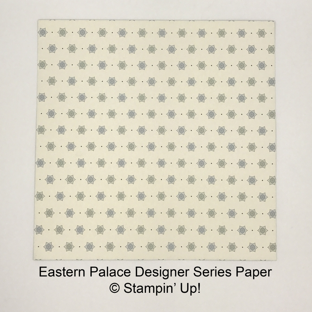 Eastern Palace DSP by Stampin' Up! #stampcandy