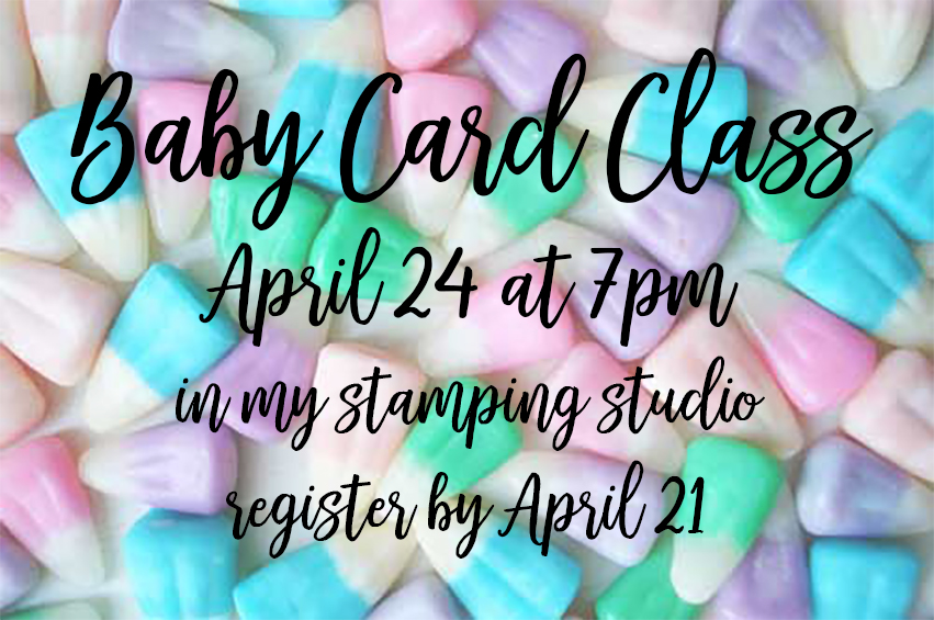 Baby Card Class #stampcandy