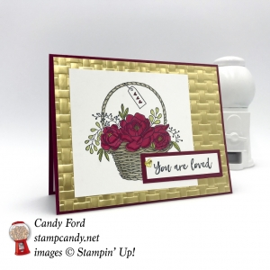 You Are Loved card for anyone for any occasion, made with Blossoming Basket stamp set and Basket Weave embossing folder bundle. FREE with a $100 order during Sale-A-Bration! #stampcandy stampinup