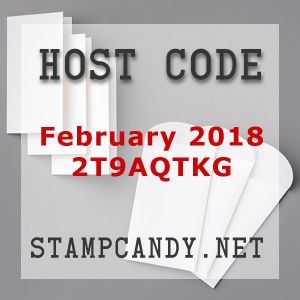 Host Code for February 2018 at Stamp Candy earn FREE narrow notecards and envelopes by using this code