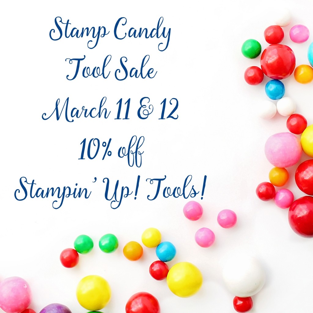 2 day Tool Sale at Stamp Candy! March 11 & 12, 2018! #stampcandy