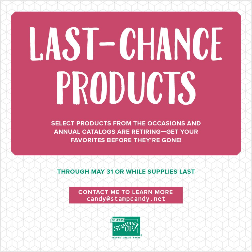 Last-chance Retiring Products from Stampin' Up! Annual and Occasions catalogs. Available through May 31 or while supplies last. #stampcandy