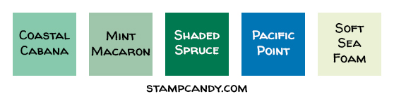Color Combo: Coastal Cabana, Mint Macaron, Shaded Spruce, Pacific Point, Soft Sea Form #stampcandy