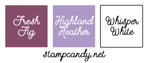 Fresh Fig, Highland Heather, Whisper White #stampcandy