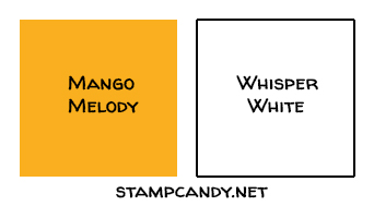 Color Combo: Mango Melody & Whisper White #stampcandy