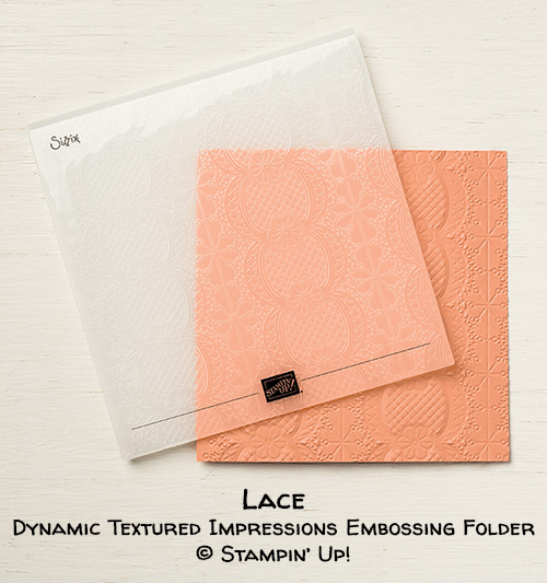 Lace Dynamic embossing folder © Stampin' Up!
