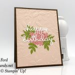 Candy Ford made this Happy Birthday card using the Well Written dies, Rose Trellis dies, Lovely Flowers Edgelits dies, and Layered Leaves Dynamic embossing folder from Stampin
