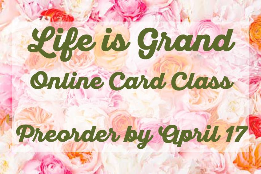 Life Is Grand Petal Promenade Online Card Class by Candy Ford #stampcandy #stampinup