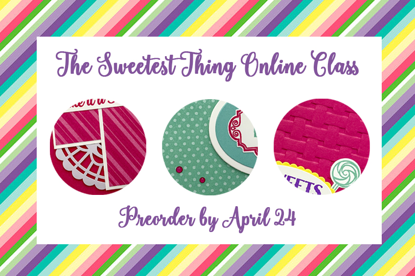 Sweetest Thing Online Card Class by Candy Ford featuring the Sweetest Thing bundle and How Sweet It Is paper from Stampin' Up! #stampcandy