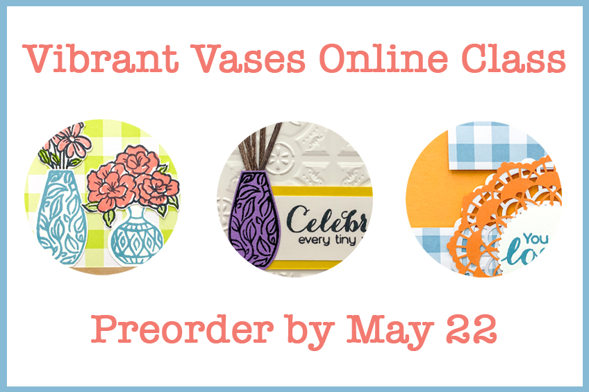 Vibrant Vases Online Card Class by Candy Ford #stampcandy
