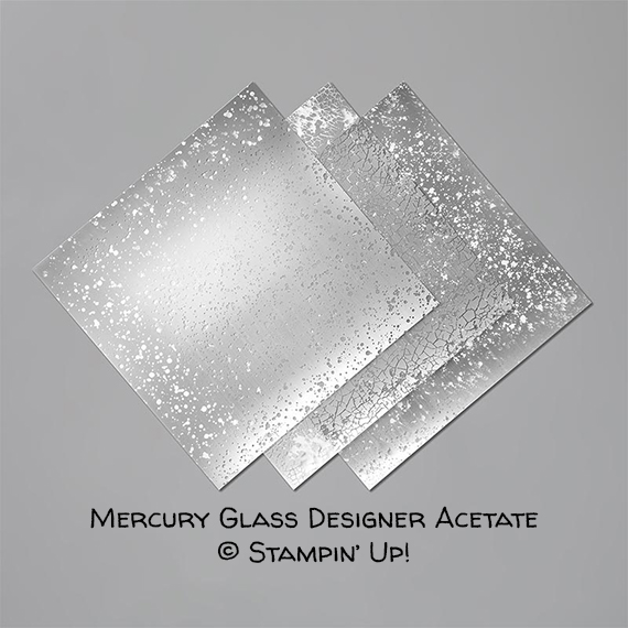 Mercury Glass Designer Acetate © Stampin' Up!