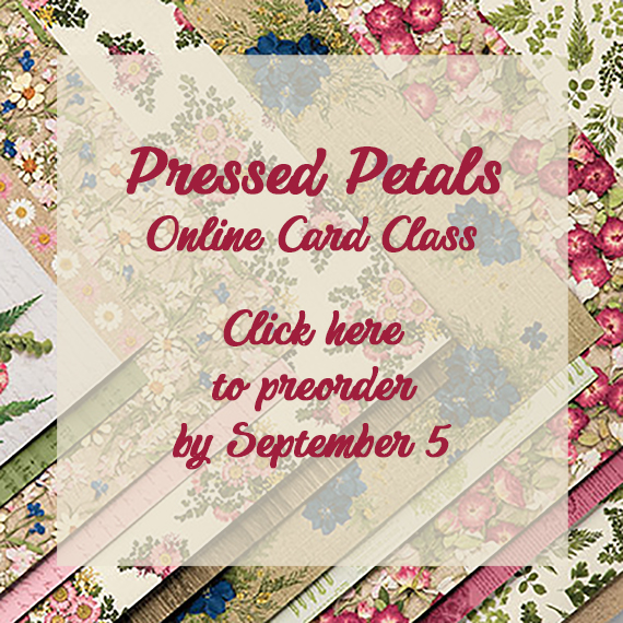 Pressed Petals online card  class by Candy Ford #stampcandy