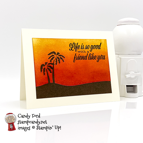 Stampin' Up! Friend Like You sponged sunset handmade card by Candy Ford of Stamp Candy