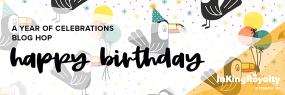 Happy Birthday Celebrations for Inking Royalty Blog Hop February 2020