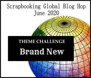 Scrapbooking Global June 2020 Blog Hop theme Brand New #stampcandy