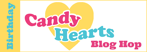 Candy Hearts Blog Hop August 2020, Birthday #stampcandy